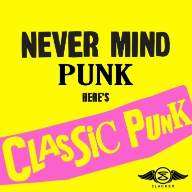 'Classic Punk' Station  on Slacker Radio