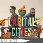 Capital Cities: I Am The DJ