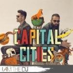 Capital Cities: I Am The DJ